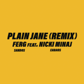 Plain Jane (Remix) [feat. Nicki Minaj] - A$AP Ferg