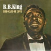 Bad Case of Love, B.B. King