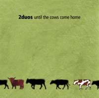 Until The Cows Come Home by 2duos on Apple Music