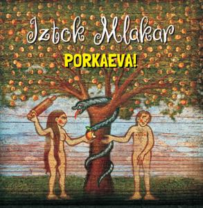 Iztok Mlakar - Porkaeva!
