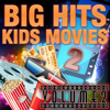 Big Hits of Kids Movies, Vol. 2 - Big Hits