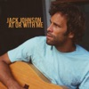 At or With Me - Single, Jack Johnson