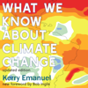 Kerry Emanuel & Bob Inglis - foreword - What We Know About Climate Change: Updated with a new foreword by Bob Inglis (The MIT Press) (Unabridged)  artwork