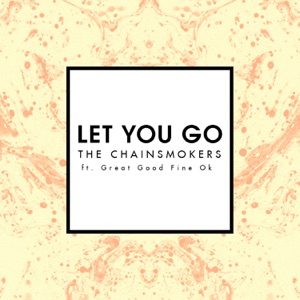 Let You Go (Radio Edit) [feat. Great Good Fine Ok] - Single Mp3 Download