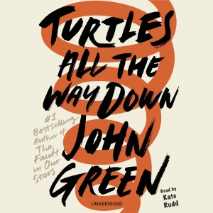 Turtles All the Way Down (Unabridged) - John Green audiobook, mp3