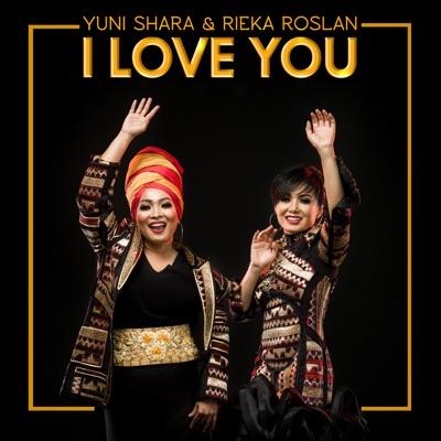 Yuni Shara & Rieka Roslan - I Love You Mp3