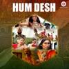 Hum Desh Single