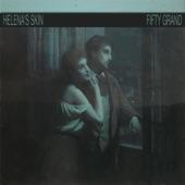 Fifty Grand - Helena's Skin