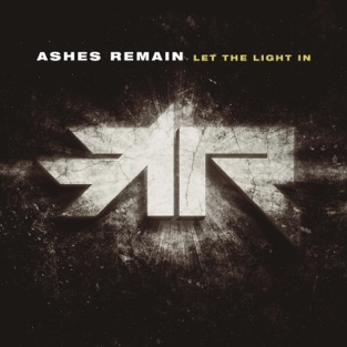 Let the Light In – Ashes Remain