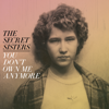 You Don't Own Me Anymore - The Secret Sisters