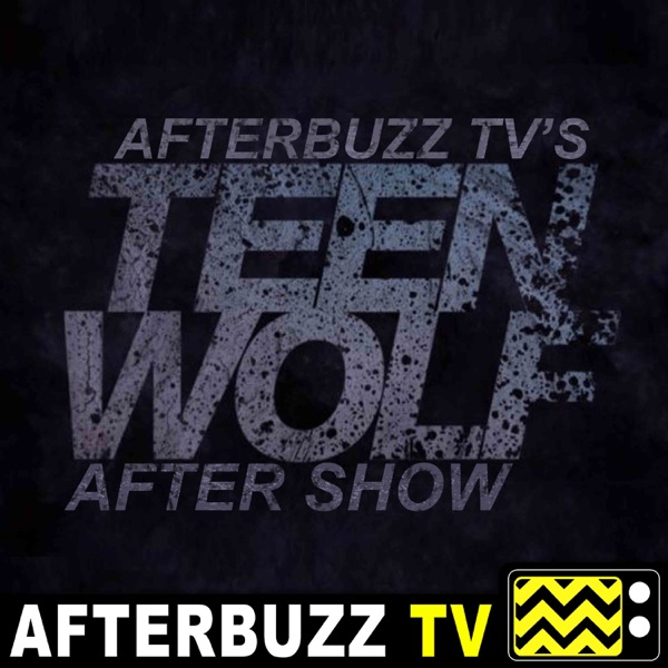 Teen Wolf Reviews and After Show - AfterBuzz TV