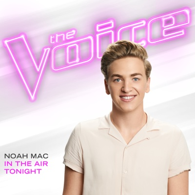 In the Air Tonight (The Voice Performance) - Noah Mac song