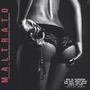 Maltrato (feat. Lary Over, Bryant Myers, Baby Rasta, Miky Woodz & Juhn) - Single Mp3 Download