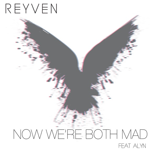 Now We're Both Mad (feat. Alyn) - Single