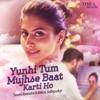 Yunhi Tum Mujhse Baat Karti Ho Single