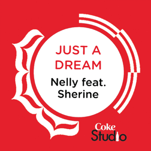 Nelly - Just a Dream (Coke Studio Fusion Mix) [feat. Shireen Abdul Wahab] [feat. Sherine]