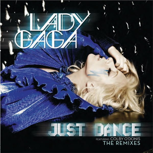 Just Dance (Remixes) [feat. Colby O'Donis] - Single