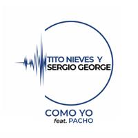 Tito Nieves & Sergio George - Como Yo (feat. Pacho El Antifeka) artwork
