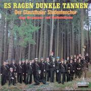 Es ragen dunkle Tannen - Der Clausthaler Studentenchor singt Bergmanns- Und Studentenlieder - Clausthaler Studentenchor - Clausthaler Studentenchor