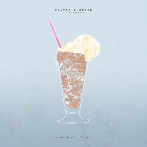 Olivia O'Brien - Root Beer Float (feat. Blackbear) - Single