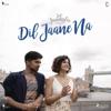 Dil Jaane Na From Dil Juunglee From Dil Juunglee - Abhishek Arora, Mohit Chauhan & Neeti Mohan mp3