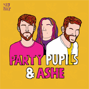 Party Pupils & MAX - Love Me For The Weekend (with Ashe)