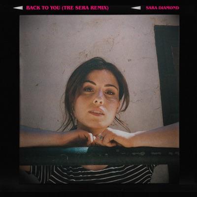 Back to You (Tre Sera Remix) - Single - Sara Diamond