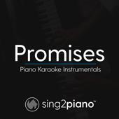Promises (Originally Performed by Calvin Harris & Sam Smith) [Piano Karaoke Version]
