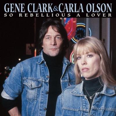 So Rebellious a Lover - Gene Clark
