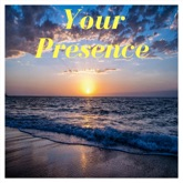 Your Presence - Single