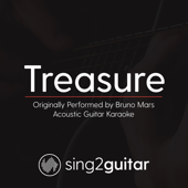 Treasure (Originally Performed by Bruno Mars) [Acoustic Guitar Karaoke]