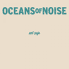 Not Safe - EP - Oceans of Noise