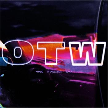 Khalid, 6LACK & Ty Dolla $ign - OTW  Single Album Reviews