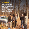 Matthew Stevens & Walter Smith III - In Common: Walter Smith III, Matthew Stevens, Joel Ross, Harish Raghavan & Marcus Gilmore (feat. Joel Ross, Harish Raghavan & Marcus Gilmore)  artwork