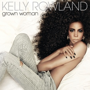 Kelly Rowland - Grown Woman
