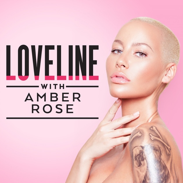 Image Result For Loveline With Amber Rose Marks The Return Of The Popular Loveline Talk Radio Show Now In The Contemporary Podcast Format The Show Will Explore Topics