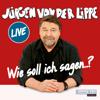 Jürgen von der Lippe - Wie soll ich sagen … Grafik