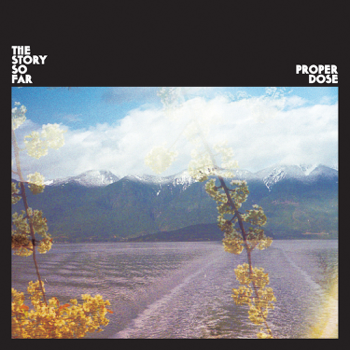 Proper Dose The Story So Far album songs, reviews, credits