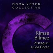 Kimse Bilmez (feat. Eda Gören) [Bora Yeter Collective]