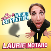 Laurie Notaro - We Thought You Would be Prettier: True Tales of the Dorkiest Girl Alive  artwork