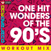 ONEderland Workout Mix - One Hit Wonders of the 90's (60 Min Non-Stop Workout Mix 130 BPM) - Power Music Workout