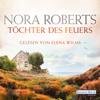 Nora Roberts - Töchter des Feuers Grafik