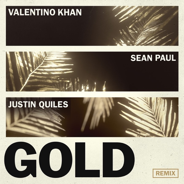 Valentino Khan – Gold (feat. Sean Paul) [Justin Quiles Remix] – Single  [iTunes Plus AAC M4A]