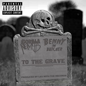 Nems & BENNY THE BUTCHER - To the Grave