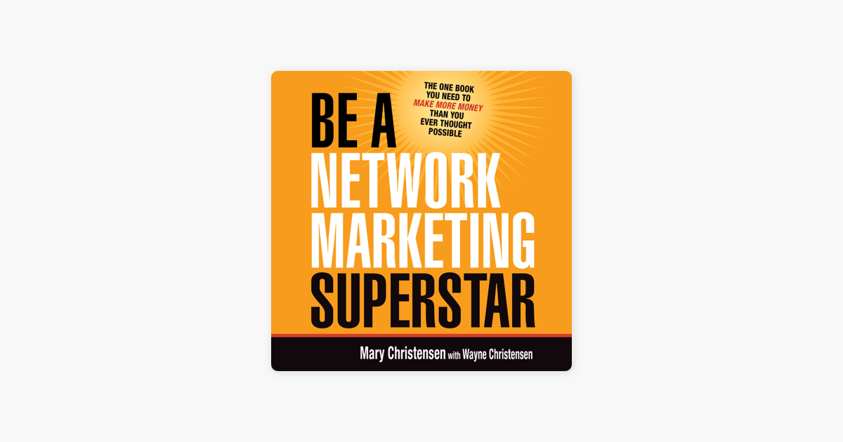 sale retailer a6c27 fc77d  Be a Network Marketing Superstar  The One Book You Need to Make More Money  Than You Ever Thought Possible on Apple Books