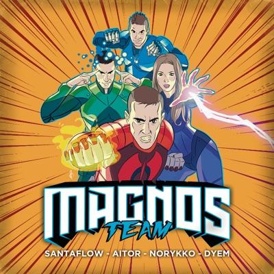 Magnos Team (feat. Norykko, Aitor & Dyem) - Santaflow