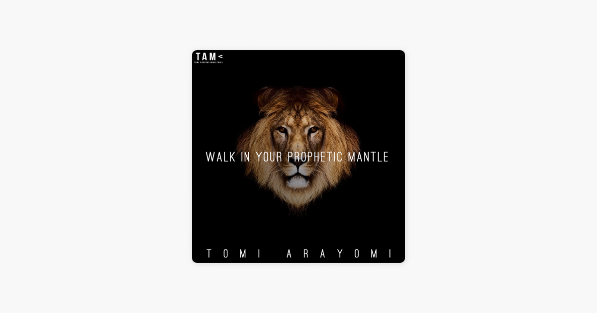 Walk In Your Prophetic Mantle (Live) by Tomi Arayomi on
