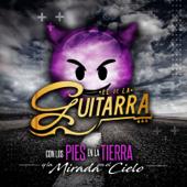 Con Los Pies En La Tierra Y La Mirada En El Cielo-El de La Guitarra