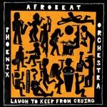 Phoenix Afrobeat Orchestra - Love Never Let Me Crash
