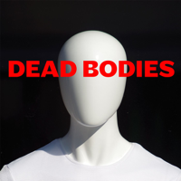Dead Bodies Podcast podcast